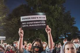 """No confirmation until inauguration"" has been the motto of countless protests, petitions and arguments against Ginsberg's replacement until after the election. The saying started at a rally outside of the white house on Sunday, Sept. 27, two weeks before Amy Coney Barrett"