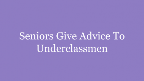 Seniors Give Advice to Underclassmen